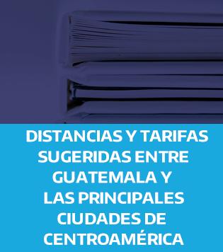 DISTANCIAS TARIFAS SUGERIDAS GUATEMALA PRINCIPALES CIUDADES CENTROAMERICA